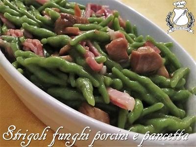 Strigoli con funghi porcini e pancetta - Ricetta