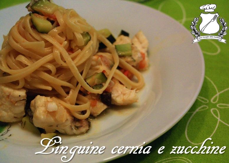 Linguine cernia e zucchine