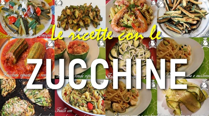 Le ricette con le Zucchine