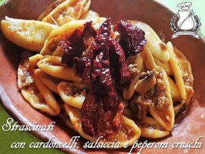strascinati con salsiccia, cardoncelli e peperoni cruschi m