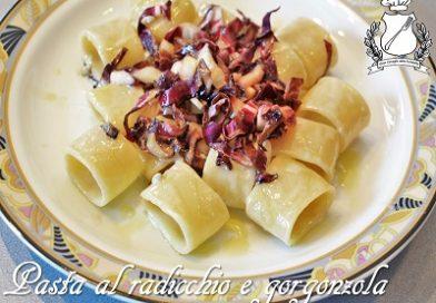 pasta al radicchio e gorgonzola m