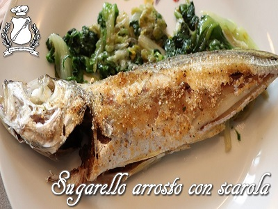 sugarello arrosto con scarola