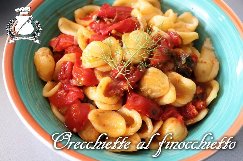 Orecchiette al finocchietto e pomodorini