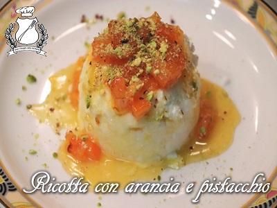 Ricotta con Arancia e Granella di Pistacchi
